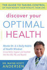 Discover Your Optimal Health: The Guide to Taking Control of Your Weight, Your Vitality, Your Life by Wayne Scott Andersen (Paperback, 2013)