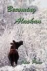Becoming Alaskan by June Price (Paperback / softback, 2009)
