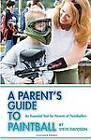 A Parent's Guide to Paintball by Steve Davidson (Paperback, 2009)