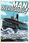 Man Overboard! by Curtis Parkinson (Paperback, 2012)