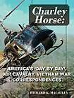 Charley Horse: America's Day-By-Day Tour of Duty 'Vietnam War' Correspondences by Richard MacAuley (Paperback / softback, 2011)