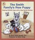 The Smith Family's New Puppy: Helping Children Cope with a New Family Member by Dana Smith-Mansell (Paperback, 2008)