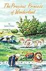 The Precious Princess of Wonderland by James Prince (Paperback / softback, 2012)