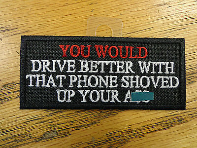 You would drive Funny Saying Vest  Patch Motorcycle Biker Patch Club Patch