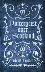 Poltergeist Over Scotland by Geoff Holder (Paperback, 2013)