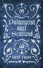 Poltergeist Over Scotland by Geoff Holder (Paperback, 2013)