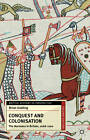 Conquest and Colonisation: The Normans in Britain, 1066-1100 by Brian Golding (Paperback, 2013)