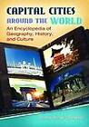 Capital Cities Around the World: An Encyclopedia of Geography, History, and Culture by Roman Adrian Cybriwsky (Hardback, 2013)