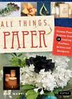 All Things Paper: Simple, Elegant Objects Made with Paper by Ann Martin (Paperback, 2013)