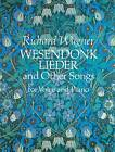 Wesendonk Lieder and Other Songs: For Voice and Piano by Richard Wagner (Paperback, 1992)