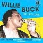 Willie Buck - Life I Love (2010)