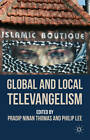 Global and Local Televangelism by Palgrave Macmillan (Hardback, 2012)