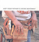 Not Your Father's Union Movement: Inside the AFL-CIO by Verso Books (Hardback, 1998)