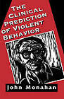 The Clinical Prediction of Violent Behavior by John Monahan (Paperback, 1977)