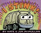 I Stink! by Kate McMullan (Paperback, 2006)