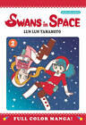 Swans in Space: v. 2 by Lun Lun Yamamoto (Paperback, 2010)