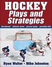 Hockey Plays and Strategies by Mike Johnston, Ryan Walter (Paperback, 2009)