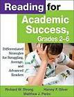 Reading for Academic Success, Grades 2-6: Differentiated Strategies for Struggling, Average, and Advanced Readers by Matthew J. Perini, Harvey F. Silver, Richard W. Strong (Paperback, 2007)