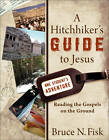A Hitchhiker's Guide to Jesus: Reading the Gospels on the Ground by Bruce N. Fisk (Paperback, 2011)