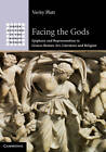Facing the Gods: Epiphany and Representation in Graeco-Roman Art, Literature and Religion by Verity Platt (Hardback, 2011)