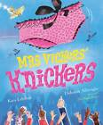 Mrs Vickers' Knickers: Picture Book and Gift by Kara Lebihan (Paperback, 2013)