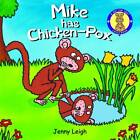 Mike has Chicken-Pox by Jenny Leigh (Paperback, 2013)