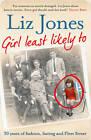 Girl Least Likely To: 30 Years of Fashion, Fasting and Fleet Street by Liz Jones (Hardback, 2013)