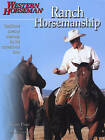Ranch Horsemanship: How to Ride Like the Cowboys Do Revised by Curt Pate (Paperback, 2004)