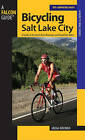 Bicycling Salt Lake City: A Guide to the Area's Best Mountain and Road Bike Rides by Gregg Bromka (Paperback, 2006)