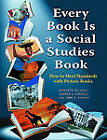 Every Book is a Social Studies Book: How to Meet Standards with Picture Books, K-6 by Jeannette Balantic, Jonie C. Kipling, Andrea S. Libresco (Paperback, 2011)