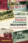 The Witness of the Student Christian Movement by Robin Boyd (Paperback, 2007)