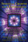 Spiritual Growth with Entheogens: Psychoactive Sacramentals - from the Good Friday Experiment to the Direct Experience of the Divine by Inner Traditions Bear and Company (Paperback, 2012)
