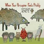 When Your Porcupine Feels Prickly by Kathy DeZarn Beynette (Hardback, 2012)