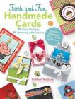 100 Fresh and Fun Handmade Cards: 50 New Designs; 50 Amazing Alternatives by Kimber McGray (Paperback, 2012)