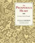 The Prosperous Heart: Creating a Life of 'Enough' by Julia Cameron, Emma Lively (Paperback, 2012)