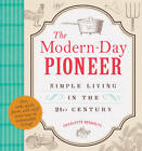 The Modern-Day Pioneer: Simple Living in the 21st Century by Charlotte Denholtz (Paperback, 2012)