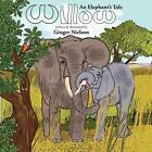 Willow, an Elephant's Tale by Ginger Nielson (Paperback, 2012)