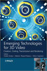Emerging Technologies for 3D Video: Creation, Coding, Transmission and Rendering by Beatrice Pesquet-Popescu, Marco Cagnazzo, Frederic Dufaux (Hardback, 2013)