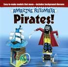 Amazing Automata -- Pirates! by Design Eye Publishing (Hardback, 2013)