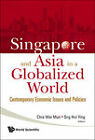 Singapore and Asia in a Globalized World: Contemporary Economic Issues and Policies by World Scientific Publishing Co Pte Ltd (Hardback, 2008)