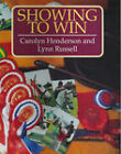 Showing to Win by Carolyn Henderson, Lynn Russell (Hardback, 1993)
