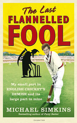 Simkins, Michael : The Last Flannelled Fool: My small part
