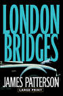 London Bridges: A Novel by James Patterson (Hardback, 2004)