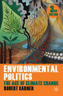 Environmental Politics: The Age of Climate Change by Robert Garner, Lyn Jaggard (Paperback, 2011)