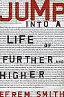 Jump: Into A Life of Further and Higher by Efrem Smith (Paperback, 2010)