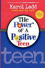 Power of a Positive Teen by Karol Ladd (Paperback, 2006)