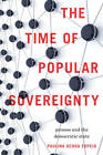 The Time of Popular Sovereignty: Process and the Democratic State by Paulina Ochoa Espejo (Hardback, 2011)