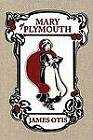 Mary Of Plymouth: A Story of the Pilgrim Settlement by James Otis (Paperback, 2000)