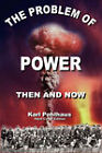 The Problem of Power- Then and Now by Karl A Pohlhaus (Hardback, 2008)