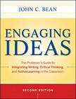 Engaging Ideas: The Professor's Guide to Integrating Writing, Critical Thinking, and Active Learning in the Classroom by John C. Bean (Paperback, 2011)